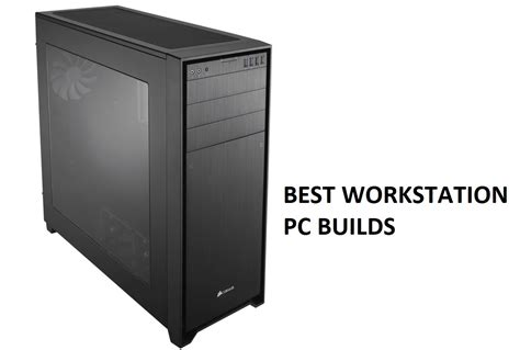 Best Workstation PC Builds of 2018 | Custom PC Review