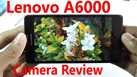 Lenovo A6000 Camera Review With Sample Shots, Video
